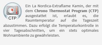 Ein La Nordica-Extraflame Kamin, der mit dem Chrono Thermostat Program (CTP) ausgestattet ist, erlaubt es, die Raumtemperatur auf die Tageszeit abzustimmen. Dazu erfolgt die Temperaturkontrolle in vier Tagesabschnitten, um ein stets optimales Wohnambiente zu gewährleisten.
