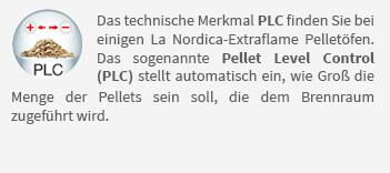 Das technische Merkmal PLC finden Sie bei einigen La Nordica-Extraflame Pelletöfen. Das sogenannte Pellet Level Control (PLC) stellt automatisch ein, wie Groß die Menge der Pellets sein soll, die dem Brennraum zugeführt wird.