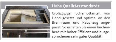 Großzügiger Schamottanteil von Hand gesetzt und optimal an den Brennraum und Rauchzug angepasst. So erhalten Sie einen Küchenherd mit hoher Effizienz und ausgesprochener sehr guter Qualität.