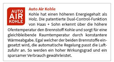 Kohle hat einen höheren Energiegehalt wie Holz. Die patentierte Dual-Control-Funktion von Haas + Sohn erkennt über die höhere Ofentemperatur den Brennstoff Kohle und sorgt für eine gleichbleibende Raumtemperatur durch konstantere Wärmeabgabe. Egal welcher der beiden Brennstoffe eingesetzt wird, regelt die Regelung automatisch die zugeführte Luftmenge so, dass immer ein hoher Wirkungsgrad vorhanden ist - und das wiederum spart Brennstoff.
