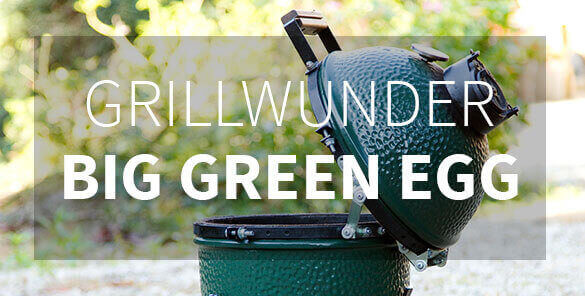 Big Green Egg - Grillwunder Big Green Egg