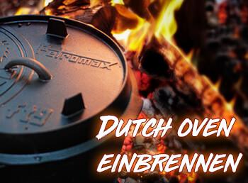 Für andauernden Genuß: Dutch Oven einbrennen und reinigen
