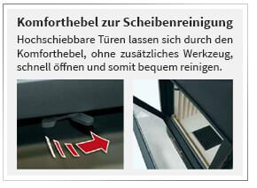 Hochschiebbare Türen lassen sich durch den Komforthebel, ohne zusätzliches Werkzeug, schnell öffnen und somit bequem reinigen.